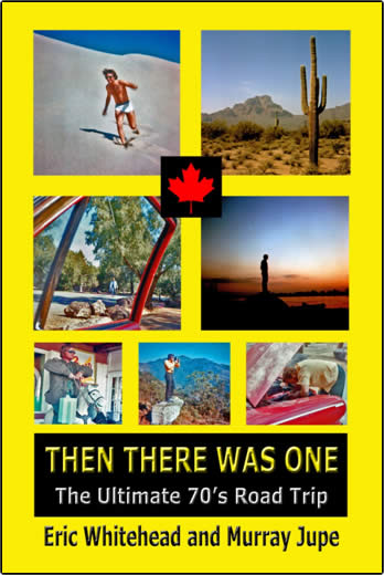 Then There Was One.  The Ultimate 70's Road Trip by Eric Whitehead and Murray Jupe